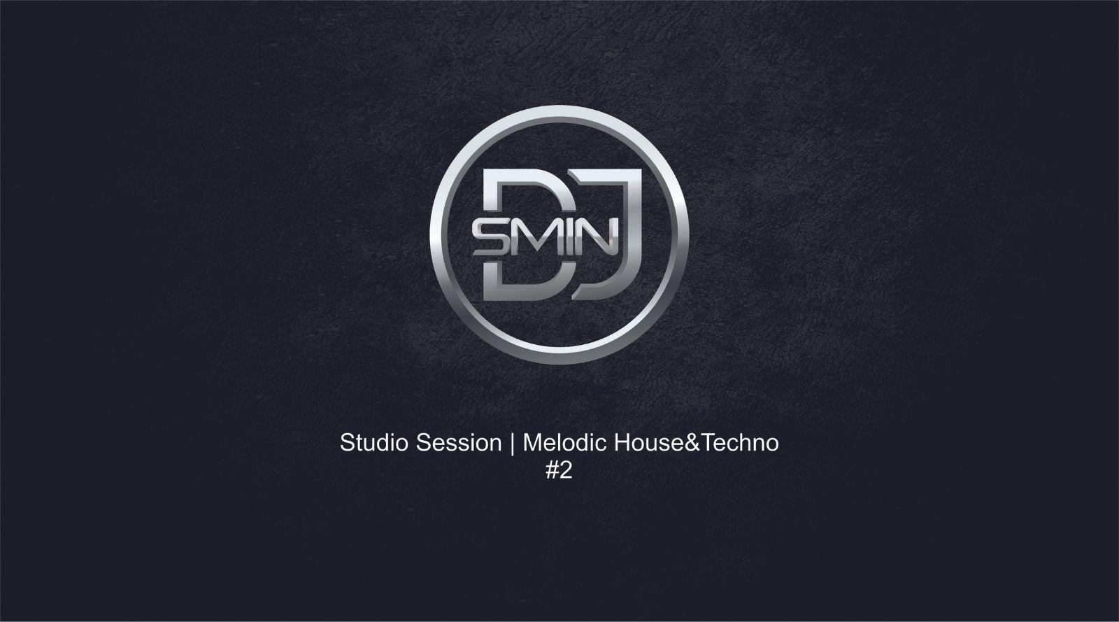 Studio sessin , Melodic House&techno #2